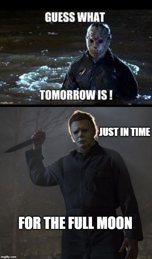 Jason and Michael Bromance | JUST IN TIME FOR THE FULL MOON | image tagged in bromance,funny,full moon,halloween,friday the 13th,stabbing | made w/ Imgflip meme maker