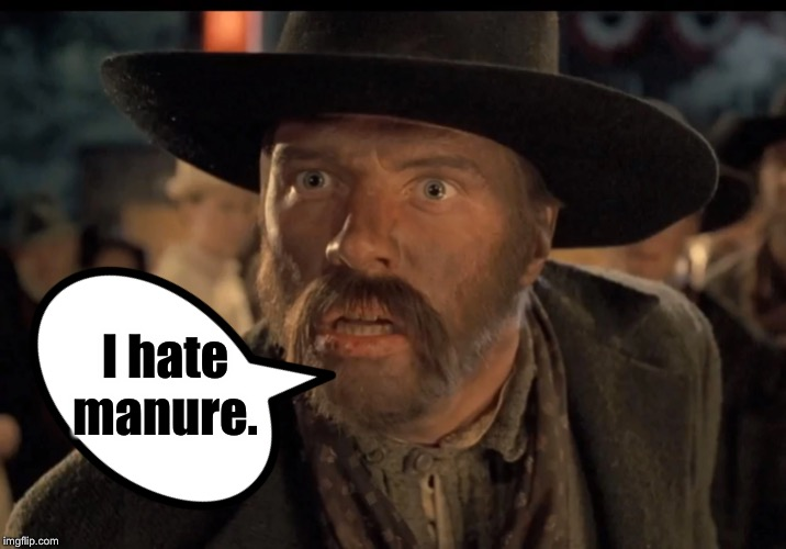 No One Calls Me | I hate manure. | image tagged in no one calls me | made w/ Imgflip meme maker