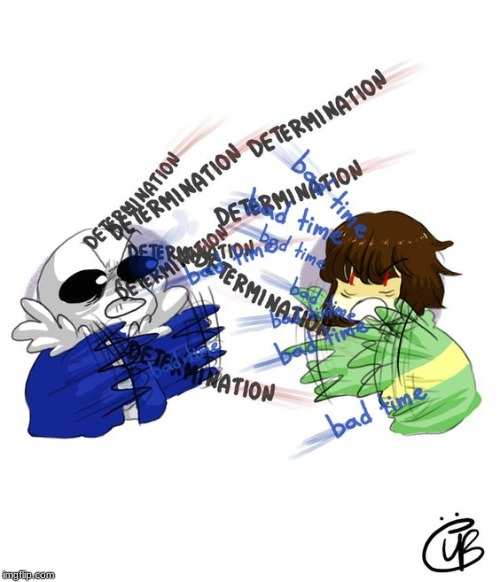 In a nutshell | image tagged in undertale,sans,chara | made w/ Imgflip meme maker