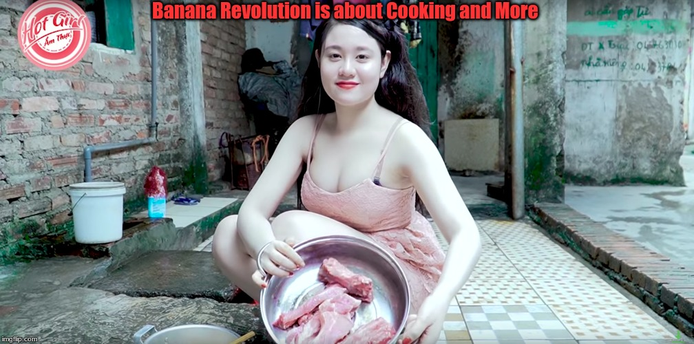 We Need Fresh Meat in the Revolution | Banana Revolution is about Cooking and More | image tagged in revolution,banana | made w/ Imgflip meme maker