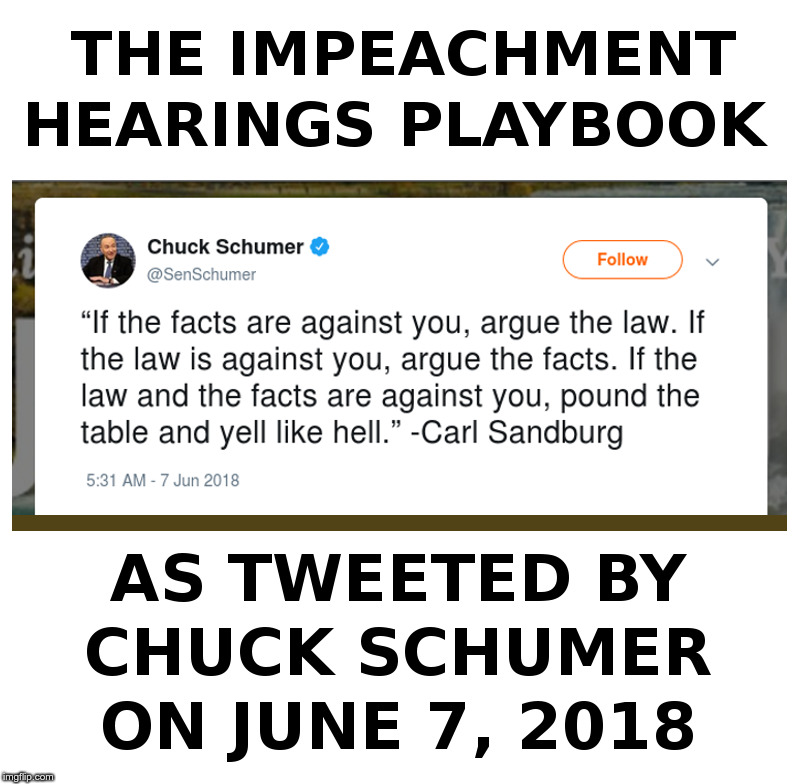 The Impeachment Hearings Playbook | image tagged in trump,democrats,schumer,impeachment,witch hunt | made w/ Imgflip meme maker