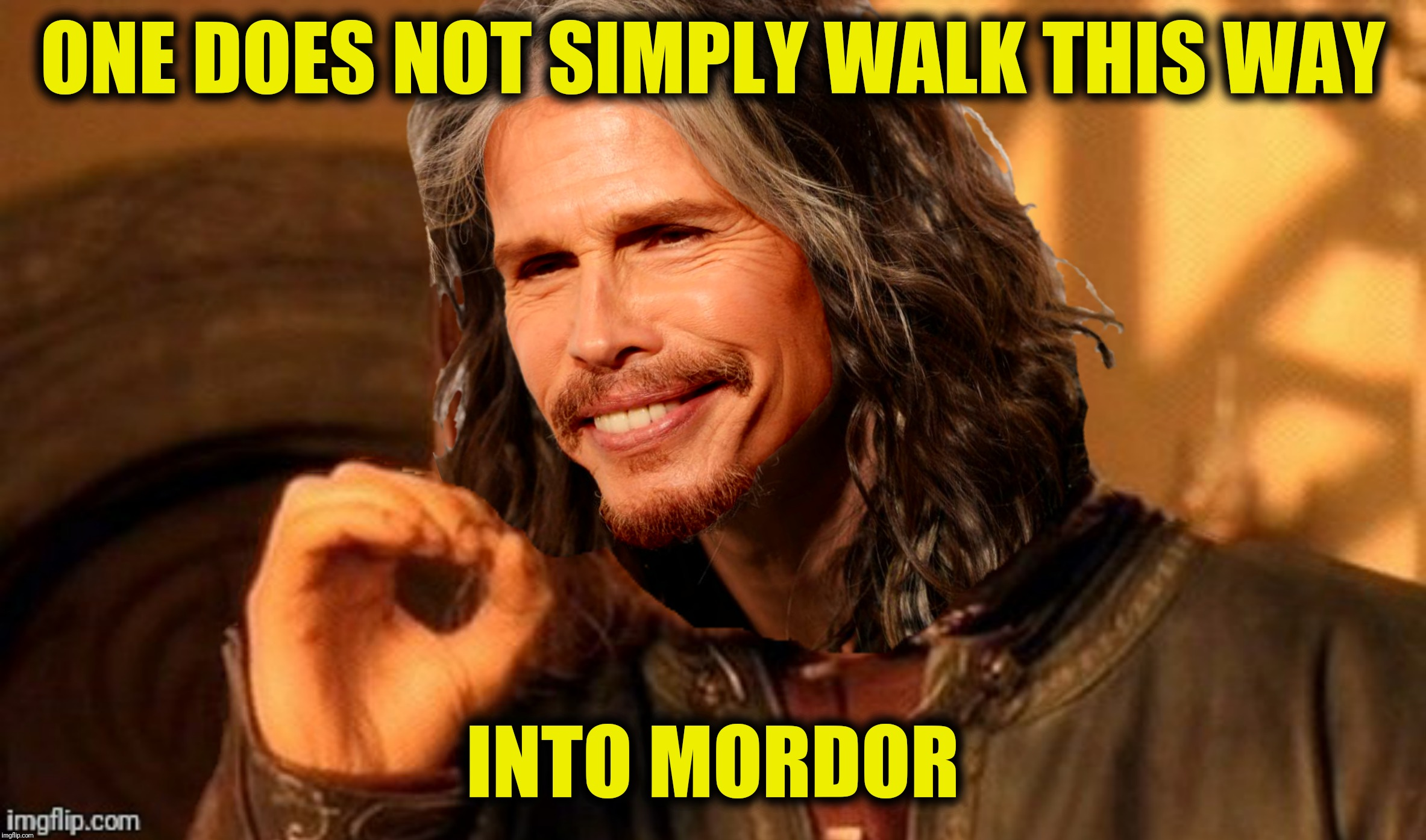 Bad Photoshop Sunday presents:  The journey into Mordor starts with a little kiss like this |  ONE DOES NOT SIMPLY WALK THIS WAY; INTO MORDOR | image tagged in bad photoshop sunday,boromir,aerosmith,steven tyler | made w/ Imgflip meme maker