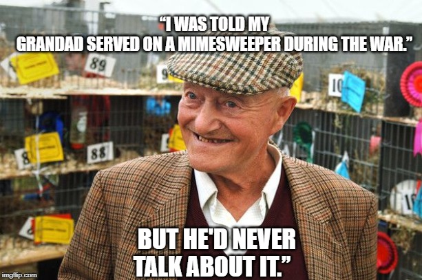 """I WAS TOLD MY GRANDAD SERVED ON A MIMESWEEPER DURING THE WAR.""; BUT HE'D NEVER TALK ABOUT IT."" 