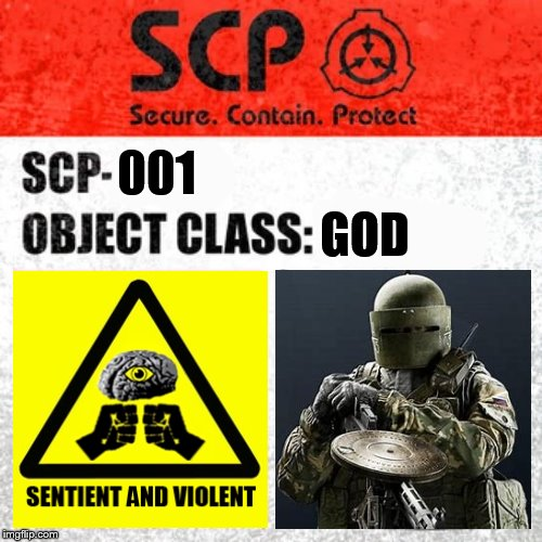 SCP Label Template: Keter |  001; GOD | image tagged in memes,rainbow six siege | made w/ Imgflip meme maker