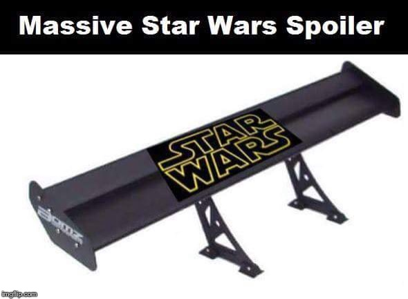 Star Wars Spoilers! | image tagged in star wars spoiler | made w/ Imgflip meme maker
