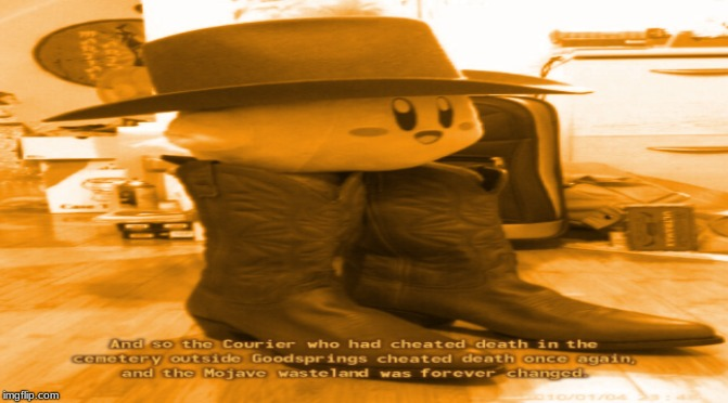 I got spurs that poyo, poyo, poyo | image tagged in fallout new vegas,kirby,cowboy | made w/ Imgflip meme maker