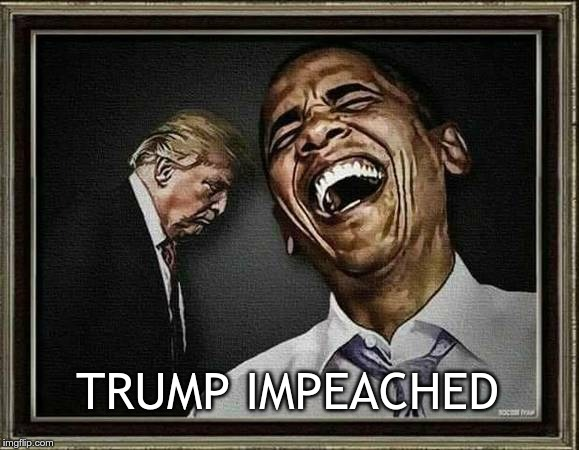Impeached |  TRUMP IMPEACHED | image tagged in trump,gop,putin,hate,fear,impeached | made w/ Imgflip meme maker