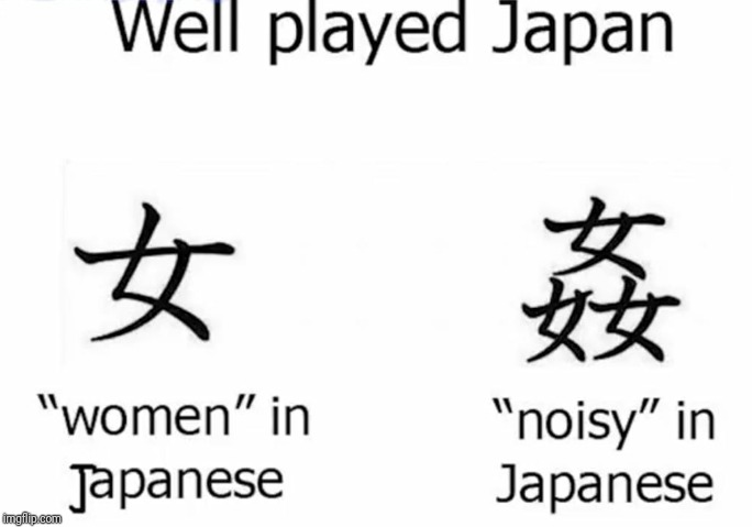 Well played | image tagged in memes,funny,funny memes,japanese,japan,language | made w/ Imgflip meme maker
