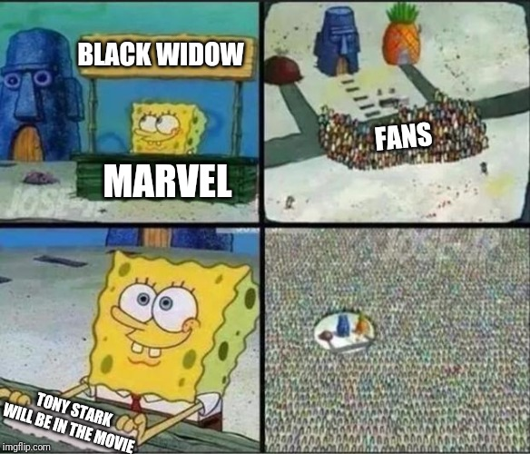 Spongebob Hype Stand |  BLACK WIDOW; FANS; MARVEL; TONY STARK WILL BE IN THE MOVIE | image tagged in spongebob hype stand,marvel,iron man,black widow,funny memes,memes | made w/ Imgflip meme maker