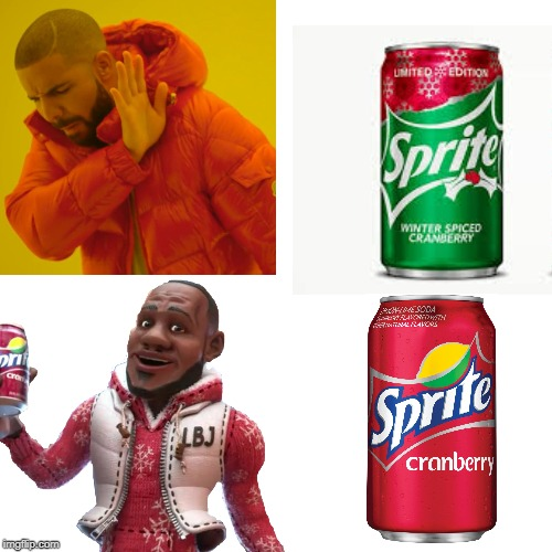 Wanna Sprite Cranberry? | image tagged in memes,meme,drake hotline bling,dank memes,sprite cranberry,funny | made w/ Imgflip meme maker
