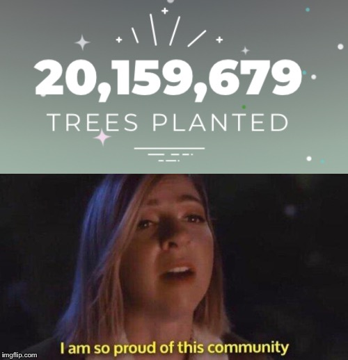 We did it bois | image tagged in team trees,i am so proud of this community,memes | made w/ Imgflip meme maker