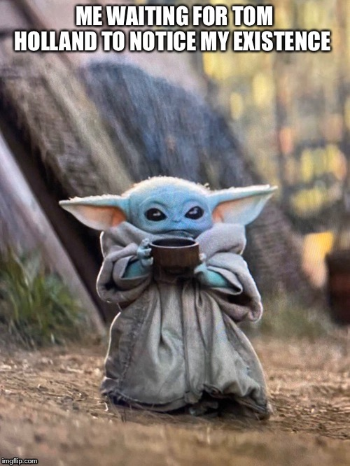 image tagged in tom holland,baby yoda | made w/ Imgflip meme maker