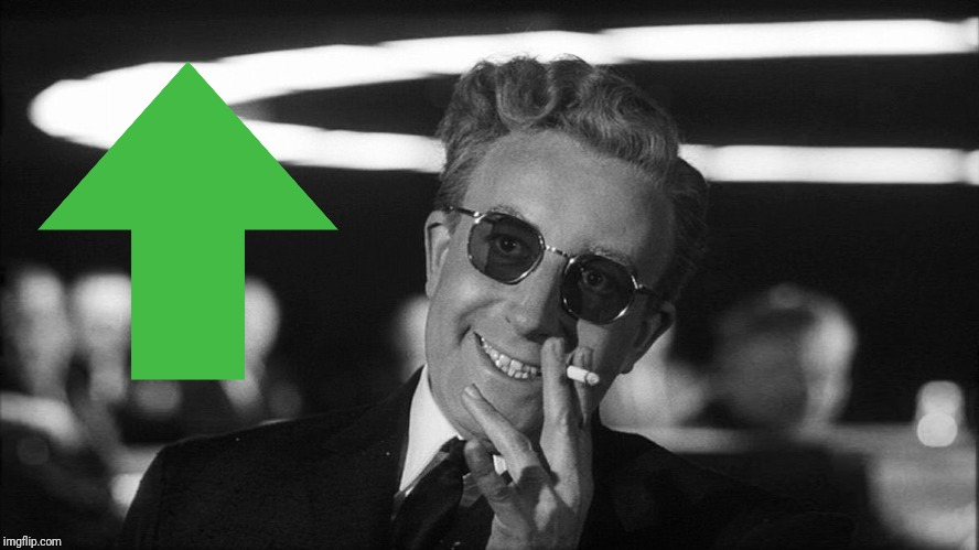 Doctor Strangelove says... | image tagged in doctor strangelove says | made w/ Imgflip meme maker