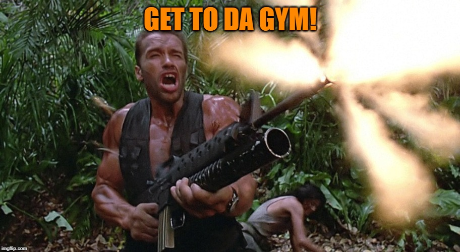 Get to the choppa! | GET TO DA GYM! | image tagged in get to the choppa | made w/ Imgflip meme maker
