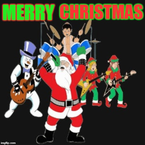 MERRY CHRISTMAS! | MERRY CHRISTMAS | image tagged in merry,christmas,heavy metal santa,heavy metal frosty the snowman,heavy metal elves,heavy metal christmas | made w/ Imgflip meme maker