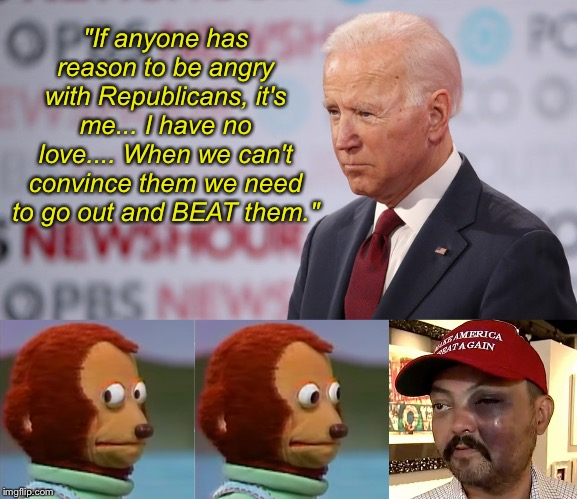 "Dem Debate Biden |  ""If anyone has reason to be angry with Republicans, it's me... I have no love.... When we can't convince them we need to go out and BEAT them."" 