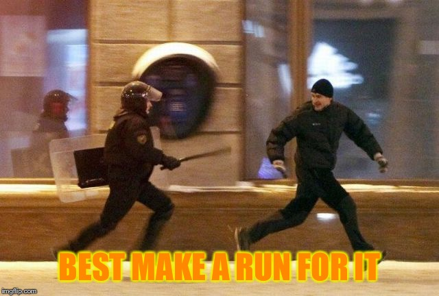 Police Chasing Guy | BEST MAKE A RUN FOR IT | image tagged in police chasing guy | made w/ Imgflip meme maker