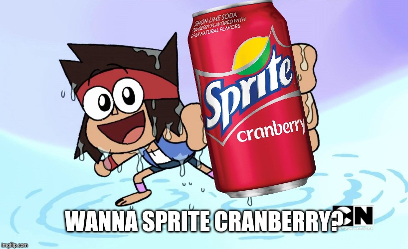 Ko has one theory... | WANNA SPRITE CRANBERRY? | image tagged in ok ko,sprite cranberry,funny,memes | made w/ Imgflip meme maker