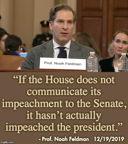 """If the articles are not transmitted, Trump could legitimately say that he wasn't truly impeached at all."" - NF 