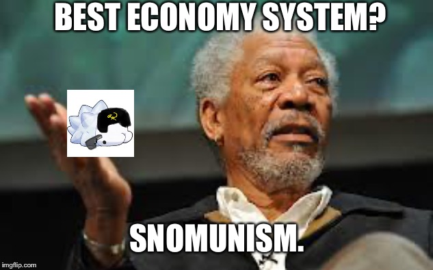 Pokéblyat |  BEST ECONOMY SYSTEM? SNOMUNISM. | image tagged in communism,morgan freeman,memes,funny,pokemon,snom | made w/ Imgflip meme maker