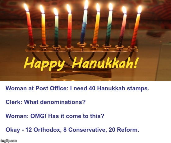 Get Your Hanukkah Stamps NOW! | Happy Hanukkah! Woman at Post Office: I need 40 Hanukkah stamps. Clerk: What denominations? Woman: OMG! Has it come to this? Okay - 12 | image tagged in funny memes,hanukkah,jewish,rick75230 | made w/ Imgflip meme maker