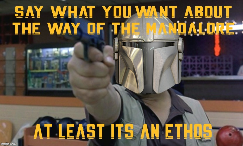 image tagged in the mandalorian,walter the big lebowski,do you know the way | made w/ Imgflip meme maker