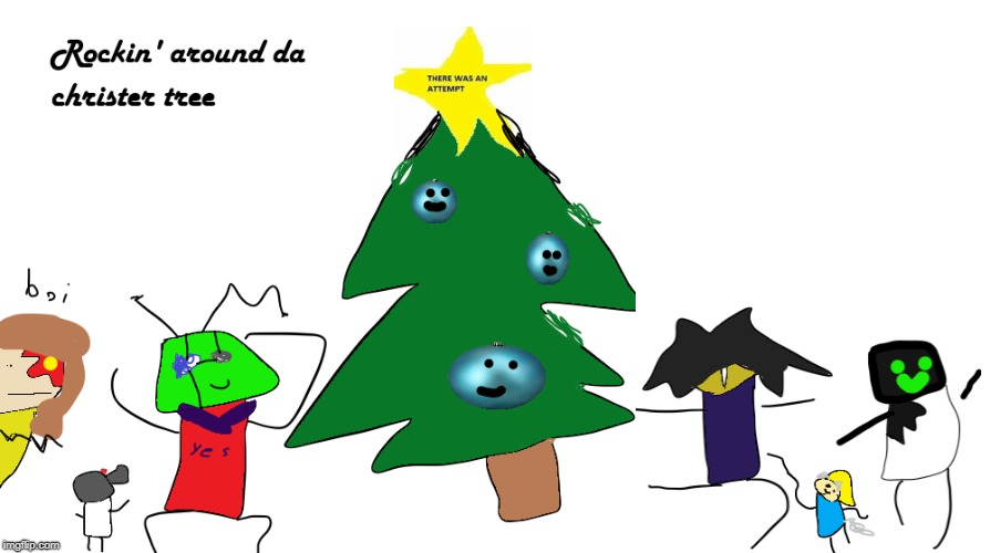 Merry christer | image tagged in christmas,i dunno,drawing | made w/ Imgflip meme maker