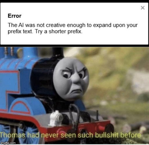 Darn AI meme generator! | image tagged in thomas has never seen such bullshit before,artificial intelligence,stupidity,wow,stop reading the tags,i said go back | made w/ Imgflip meme maker