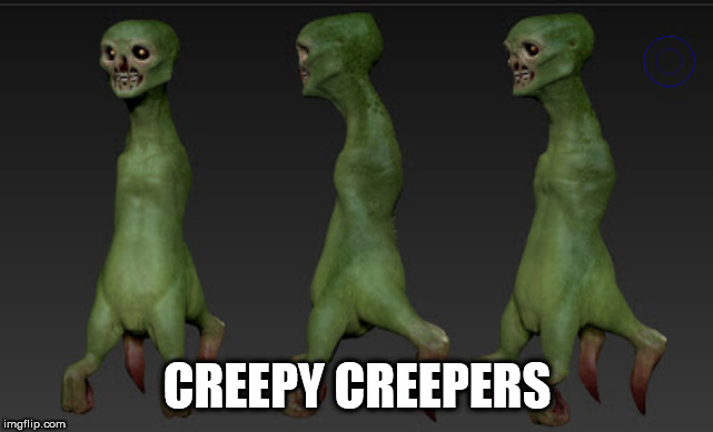 if creepers were more realistic |  CREEPY CREEPERS | image tagged in creeper,minecraft | made w/ Imgflip meme maker