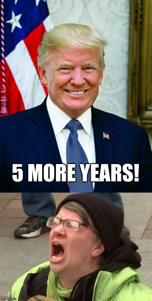 5 MORE YEARS! | made w/ Imgflip meme maker
