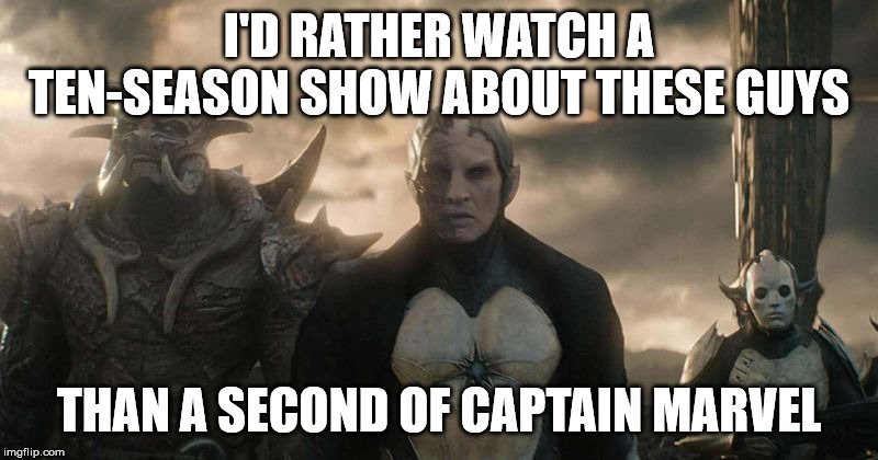 Malekith Meme | I'D RATHER WATCH A TEN-SEASON SHOW ABOUT THESE GUYS THAN A SECOND OF CAPTAIN MARVEL | image tagged in malekith,dark elves,kurse,algrim,captain marvel,marvel | made w/ Imgflip meme maker