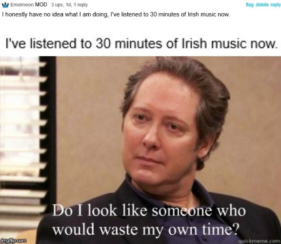 No regrets, because it was good music. | image tagged in the office,irish,music | made w/ Imgflip meme maker