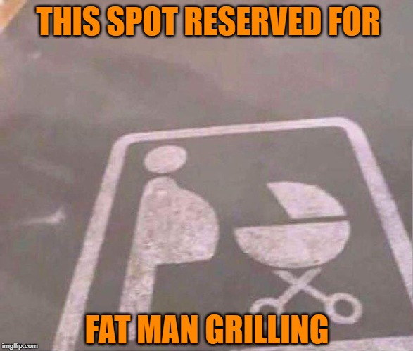 Medium Rare Please | image tagged in spot,reserve,fatty,grilling | made w/ Imgflip meme maker