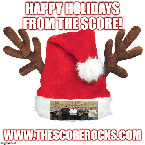 HAPPY HOLIDAYS FROM THE SCORE! WWW.THESCOREROCKS.COM | made w/ Imgflip meme maker