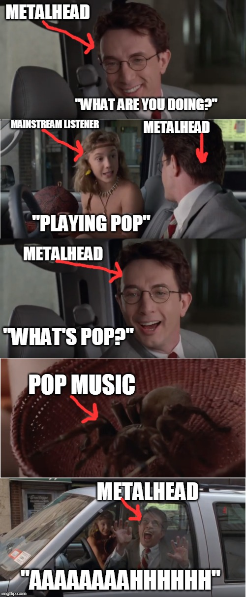 "Metalhead reacts to Pop Music | METALHEAD ""WHAT ARE YOU DOING?"" ""PLAYING POP"" MAINSTREAM LISTENER METALHEAD ""WHAT'S POP?"" METALHEAD POP MUSIC METALHEAD ""AAAAAAAAHHHHHH"" 