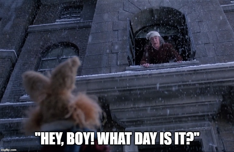 "Me, emerging from my food coma after Christmas. | ""HEY, BOY! WHAT DAY IS IT?"" 