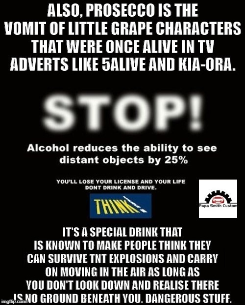 Don't drink and drive Prosecco | image tagged in don't drink and drive,alcohol,alcoholic,drunk driving,drive,cars | made w/ Imgflip meme maker