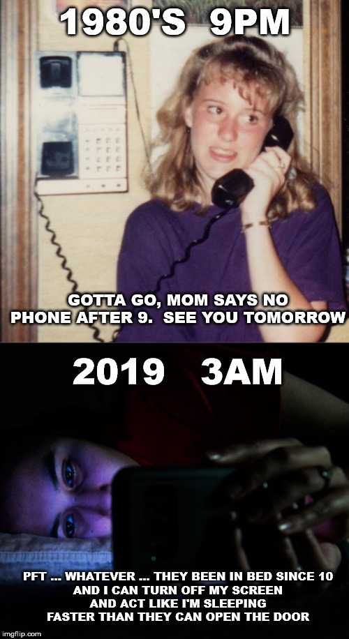 Phone Rules Then and Now | image tagged in teenagers,parenting,cell phone,disrespect,bad parenting,depression | made w/ Imgflip meme maker