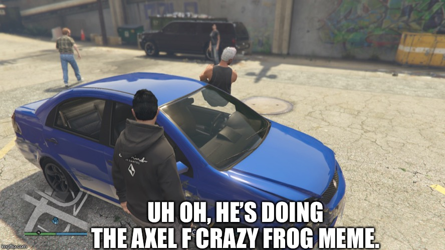 Crazy Frog in gta online meme song |  UH OH, HE'S DOING THE AXEL F CRAZY FROG MEME. | image tagged in gta online,gta v,crazy,frog,meme | made w/ Imgflip meme maker