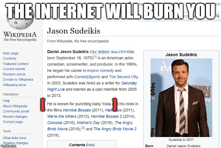 Jason Sudeikis Baby Abuser |  THE INTERNET WILL BURN YOU; [                          ] | image tagged in jason sudeikis baby abuser,the mandalorian,stormtroopers,star wars yoda,baby yoda cry | made w/ Imgflip meme maker
