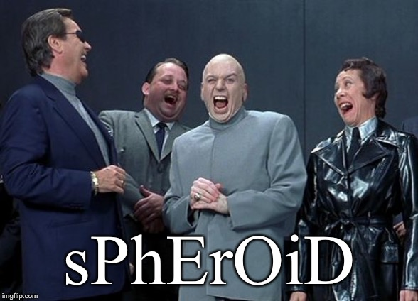 Laughing Villains Meme | sPhErOiD | image tagged in memes,laughing villains | made w/ Imgflip meme maker