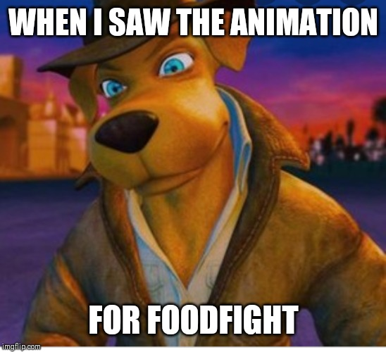 WHEN I SAW THE ANIMATION FOR FOODFIGHT | image tagged in foodfight disturbed tom | made w/ Imgflip meme maker