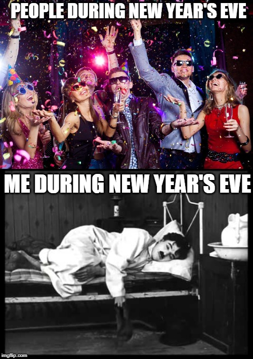 Happy new year! |  PEOPLE DURING NEW YEAR'S EVE; ME DURING NEW YEAR'S EVE | image tagged in new years,charlie chaplin,memes,good memes | made w/ Imgflip meme maker