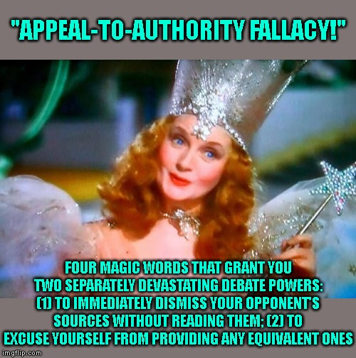 """Appeal-to-authority"" fallacy, pt. II. Here on ImgFlip, it is almost always misused. 