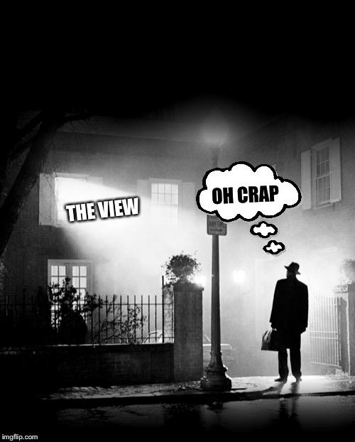THE VIEW OH CRAP | made w/ Imgflip meme maker