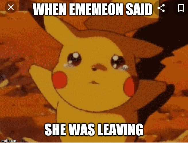 WHEN EMEMEON SAID; SHE WAS LEAVING | made w/ Imgflip meme maker