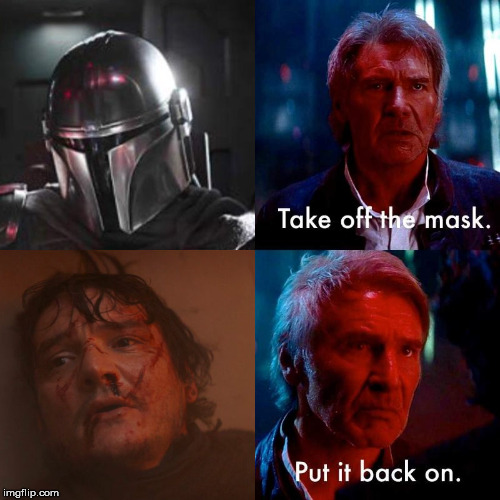 WTF, Disney?!! | image tagged in mandalorian,that face tho,disappointment,well shit,wtf | made w/ Imgflip meme maker