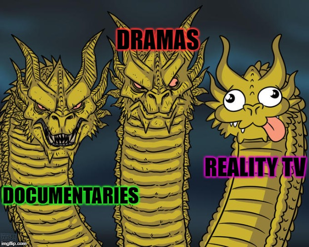 I'd rather watch game shows | DOCUMENTARIES REALITY TV DRAMAS | image tagged in three-headed dragon | made w/ Imgflip meme maker
