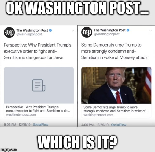 14 days and 180 degrees apart |  OK WASHINGTON POST... WHICH IS IT? | image tagged in fakenews,washington post | made w/ Imgflip meme maker