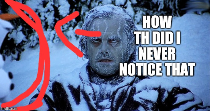 Freezing cold | HOW TH DID I NEVER NOTICE THAT | image tagged in freezing cold | made w/ Imgflip meme maker